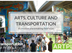 """Our Transportation field scan """"Arts, Culture and Transportation"""""""