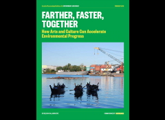 Cover image for the Farther, Faster, Together: How Arts and Culture Can Accelerate Environmental Progress field scan