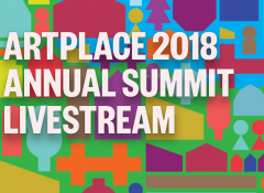 Image with the words ArtPlace 2018 Annual Summit Livestream
